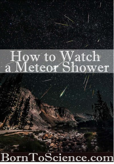 How to Watch a Meteor Shower, by Borntoscience