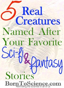 5 Real Creatures named after your favorite Sci-Fi & Fantasy Stories
