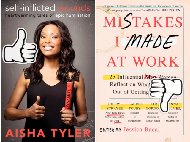 Book Review: Mistakes I Made at Work by Jessica Bacal, Self-Inflicted Wounds by Aisha Tyler